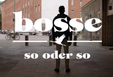 Bosse - So oder So